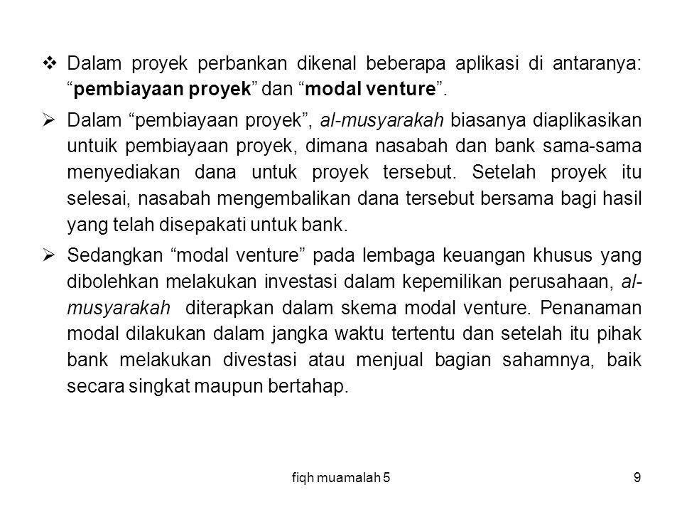 Dalam proyek perbankan dikenal beberapa aplikasi di antaranya: pembiayaan proyek dan modal venture .