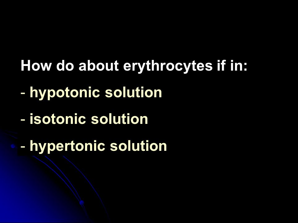 How do about erythrocytes if in: