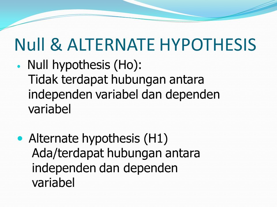Null & ALTERNATE HYPOTHESIS