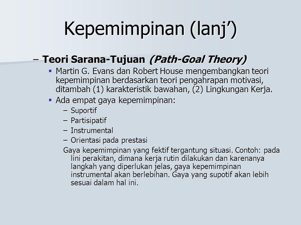 Kepemimpinan (lanj') Teori Sarana-Tujuan (Path-Goal Theory)