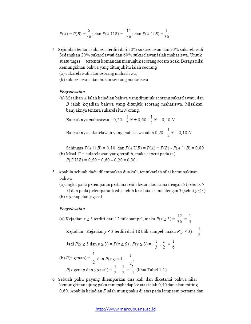 Sehingga P(A ∩ B) = 0,10, dan P(A U B) = P(A) + P(B) - P(A ∩ B) = 0,80
