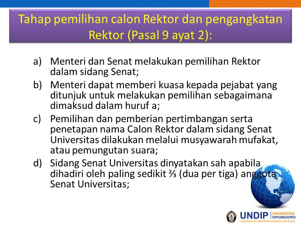 Tahap pemilihan calon Rektor dan pengangkatan Rektor (Pasal 9 ayat 2):