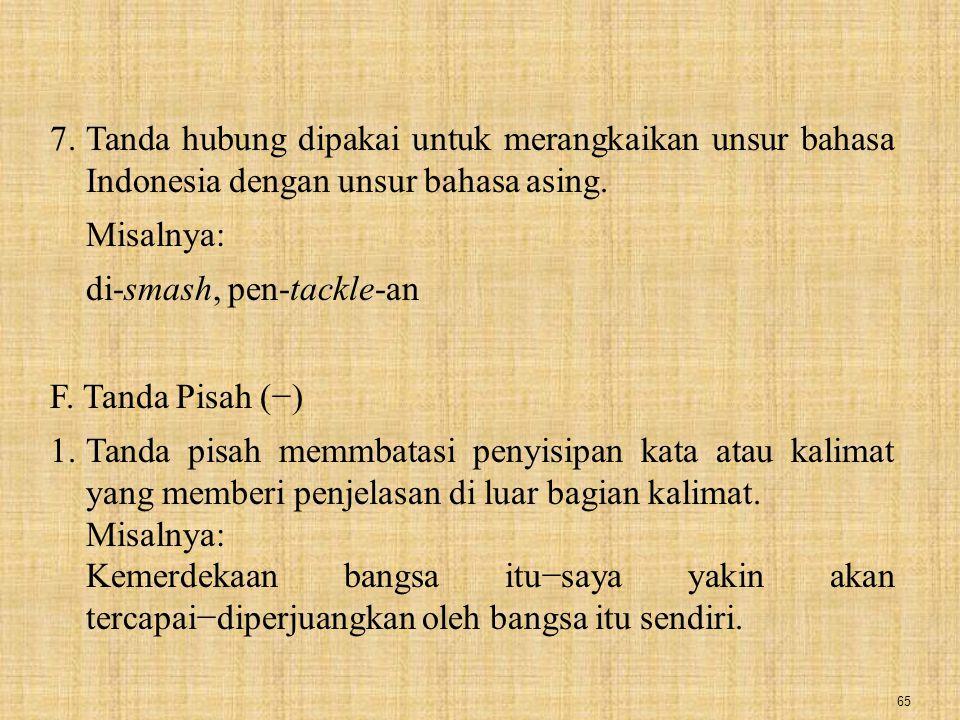 Tanda hubung dipakai untuk merangkaikan unsur bahasa Indonesia dengan unsur bahasa asing.