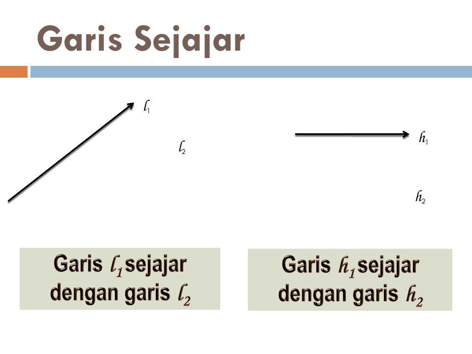 Garis l1 sejajar dengan garis l2 Garis h1 sejajar dengan garis h2