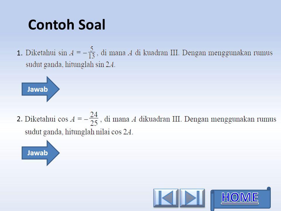 Contoh Soal 1. Jawab 2. Jawab HOME
