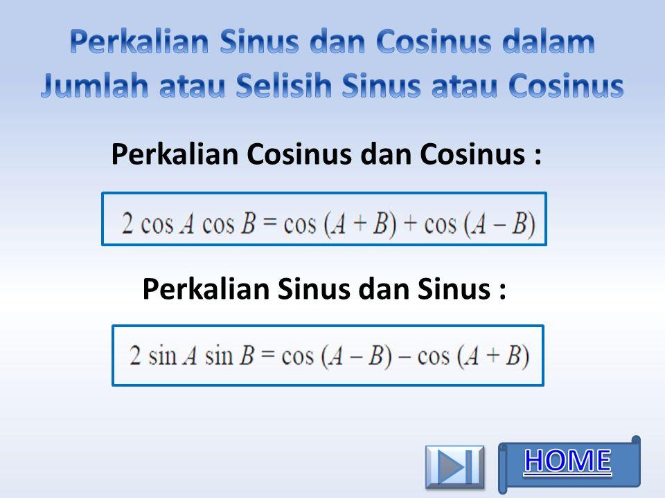 Perkalian Sinus dan Cosinus dalam Jumlah atau Selisih Sinus atau Cosinus