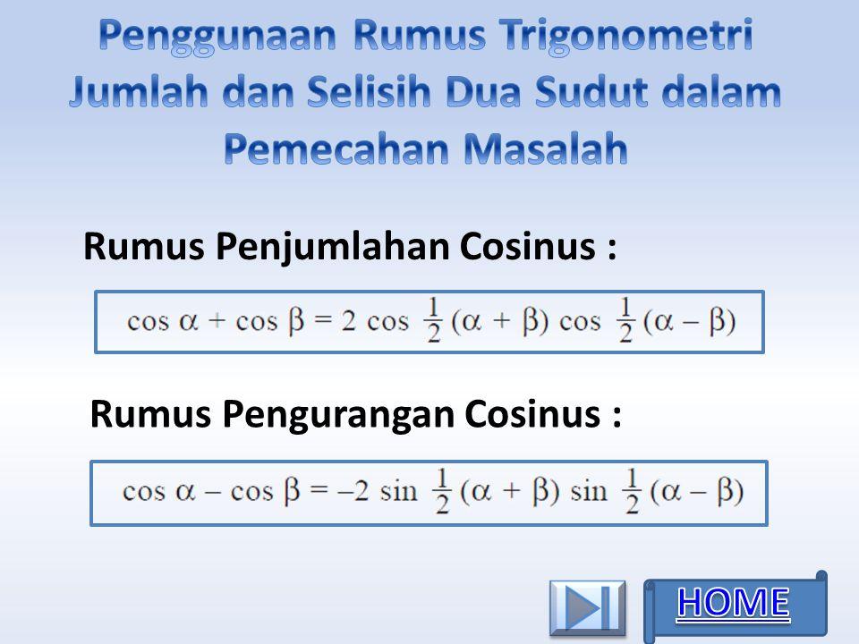 Penggunaan Rumus Trigonometri Jumlah dan Selisih Dua Sudut dalam Pemecahan Masalah