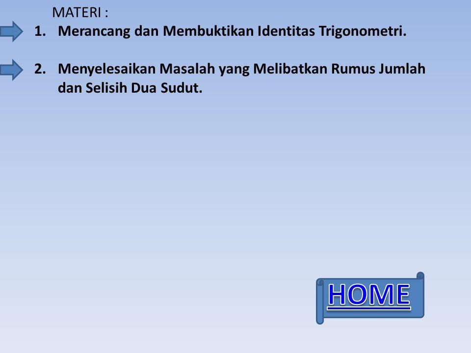HOME MATERI : Merancang dan Membuktikan Identitas Trigonometri.