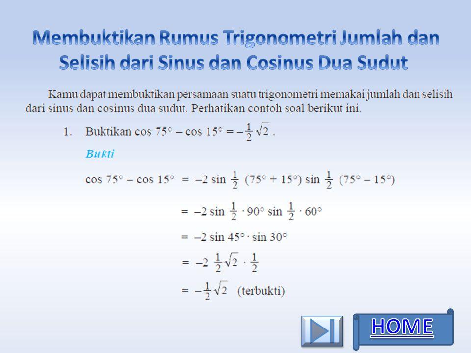 Membuktikan Rumus Trigonometri Jumlah dan Selisih dari Sinus dan Cosinus Dua Sudut