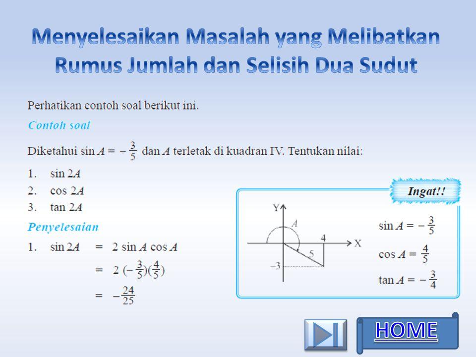 Menyelesaikan Masalah yang Melibatkan Rumus Jumlah dan Selisih Dua Sudut