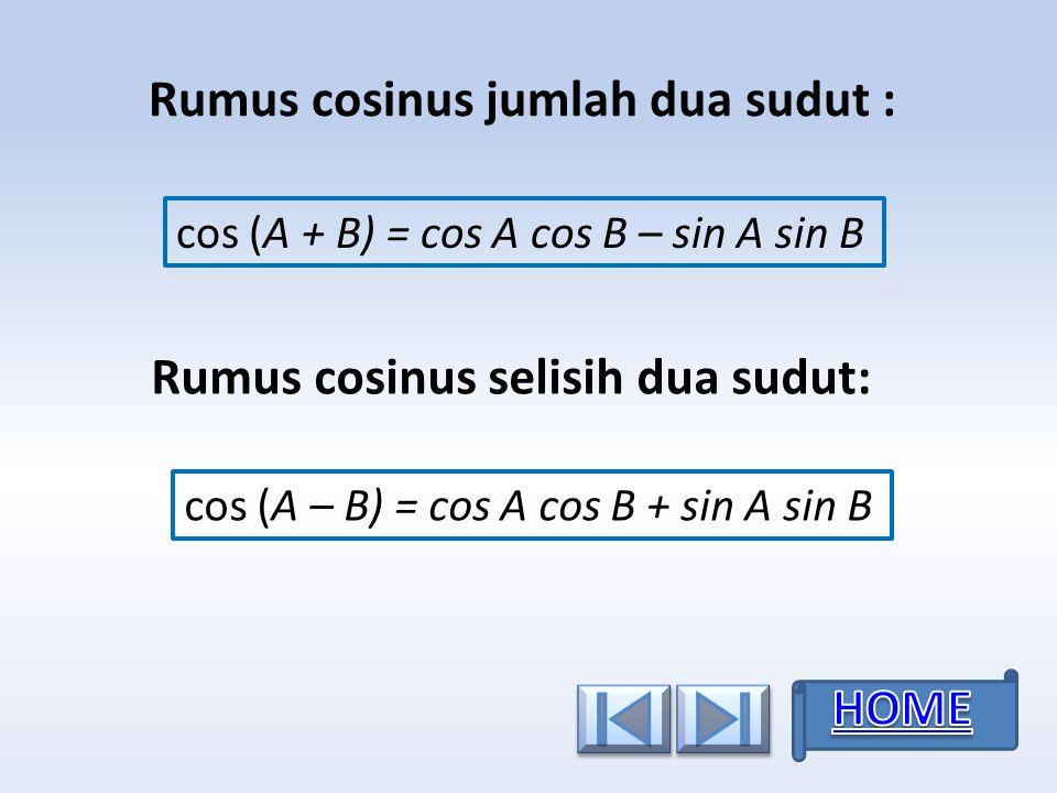 Rumus cosinus jumlah dua sudut :