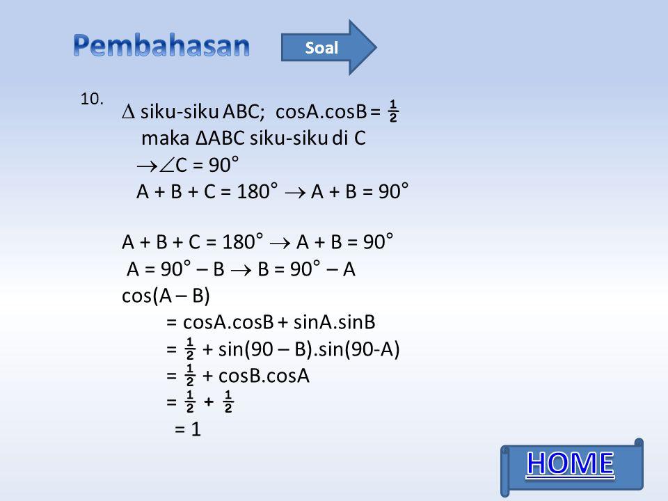 Pembahasan HOME  siku-siku ABC; cosA.cosB = ½