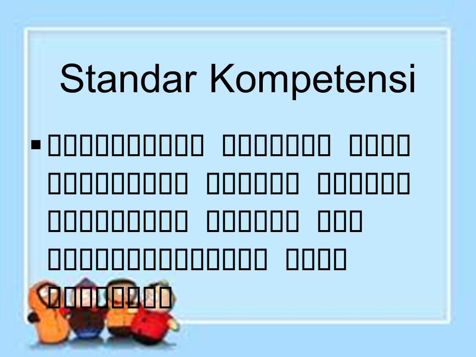 Standar Kompetensi Memecahkan masalah yang berkaitan dengan sistem persamaan linear dan pertidaksamaan satu variabel.