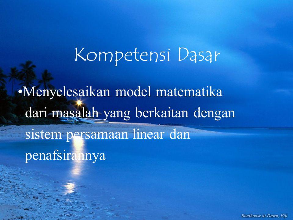 Kompetensi Dasar Menyelesaikan model matematika