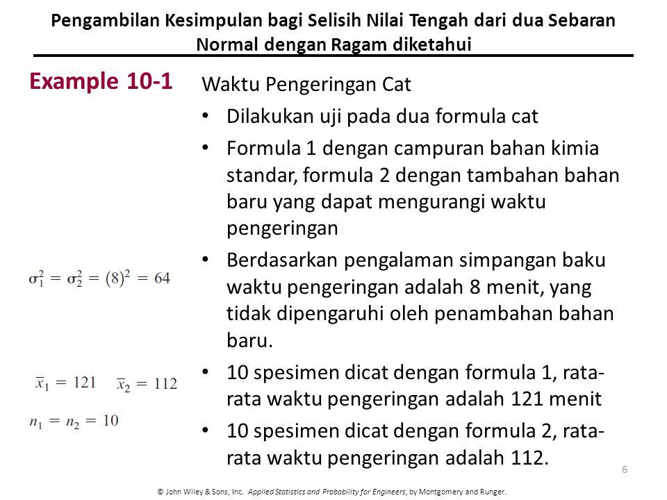 Example 10-1 Waktu Pengeringan Cat Dilakukan uji pada dua formula cat