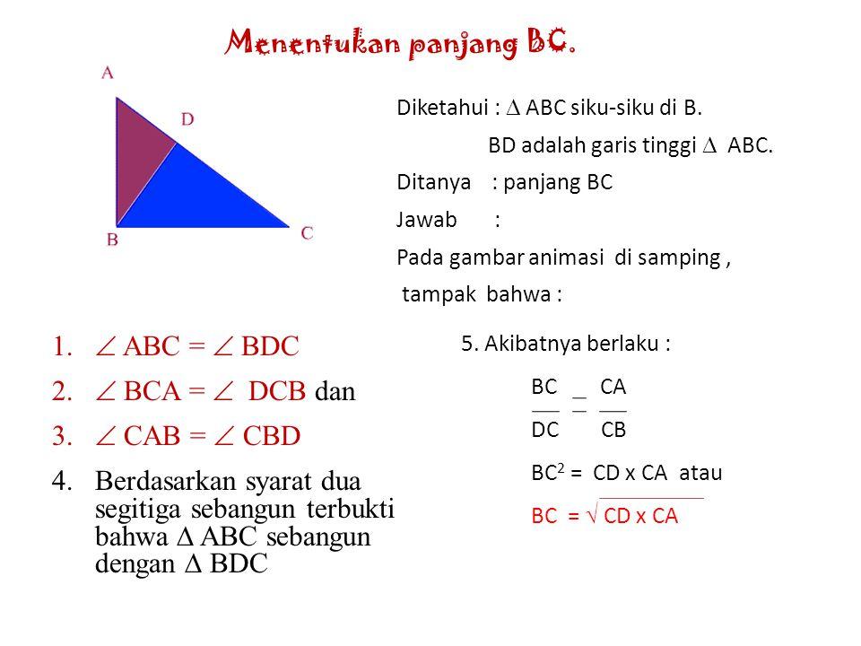 Menentukan panjang BC.  ABC =  BDC  BCA =  DCB dan  CAB =  CBD