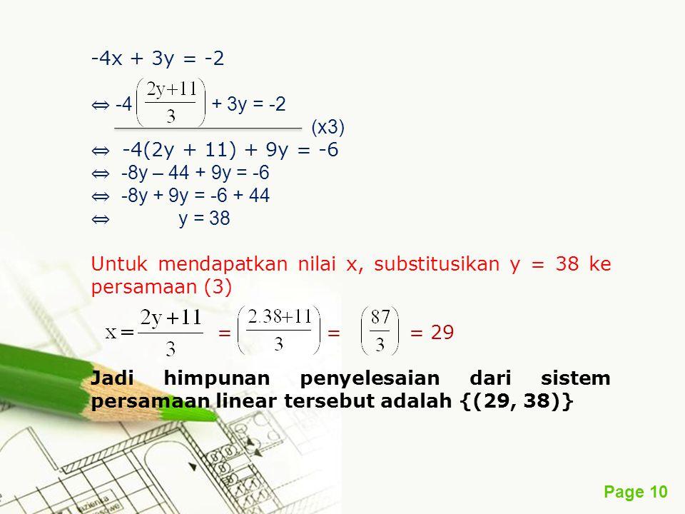 -4x + 3y = -2 ⇔ -4 + 3y = -2. (x3) ⇔ -4(2y + 11) + 9y = -6. ⇔ -8y – 44 + 9y = -6.