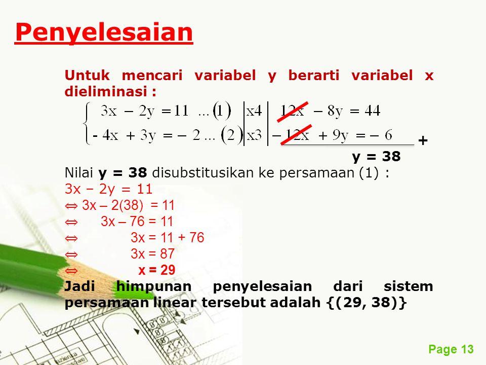 Penyelesaian Untuk mencari variabel y berarti variabel x dieliminasi :