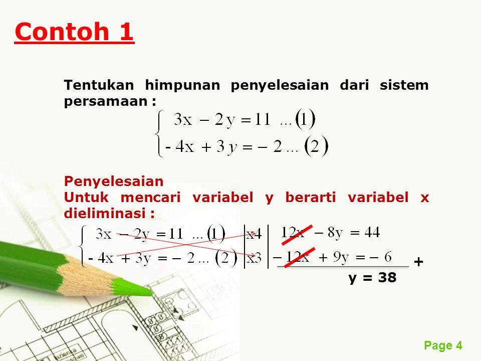 Contoh 1 Tentukan himpunan penyelesaian dari sistem persamaan :
