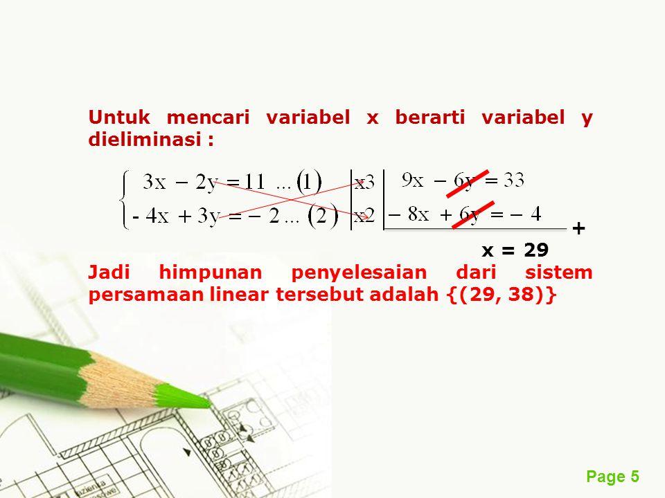Untuk mencari variabel x berarti variabel y dieliminasi :
