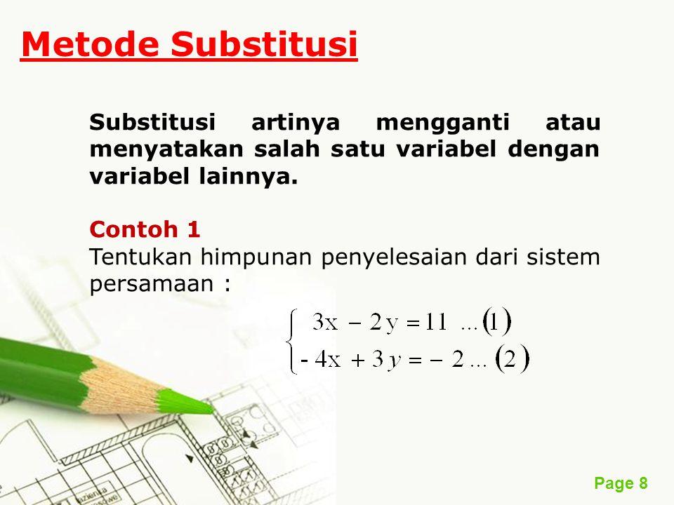 Metode Substitusi Substitusi artinya mengganti atau menyatakan salah satu variabel dengan variabel lainnya.
