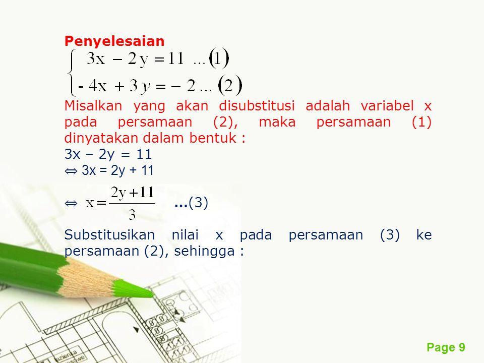 Penyelesaian Misalkan yang akan disubstitusi adalah variabel x pada persamaan (2), maka persamaan (1) dinyatakan dalam bentuk :