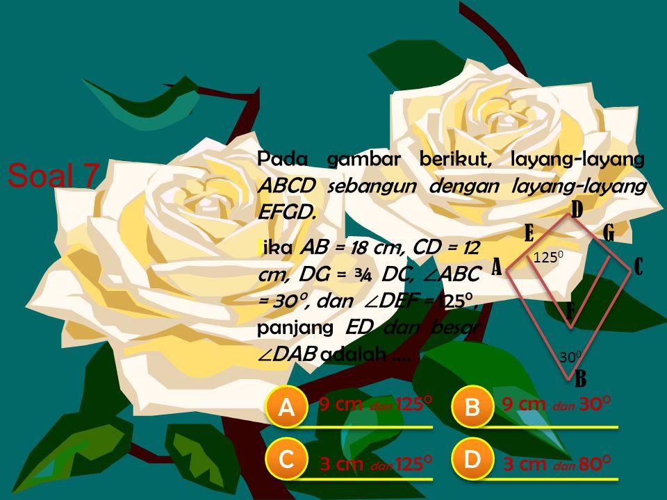 Pada gambar berikut, layang-layang ABCD sebangun dengan layang-layang EFGD.