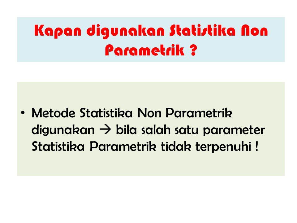Kapan digunakan Statistika Non Parametrik