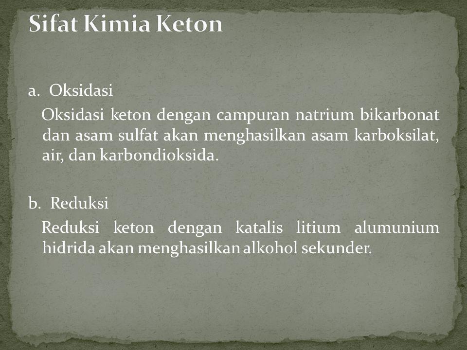 Sifat Kimia Keton a. Oksidasi