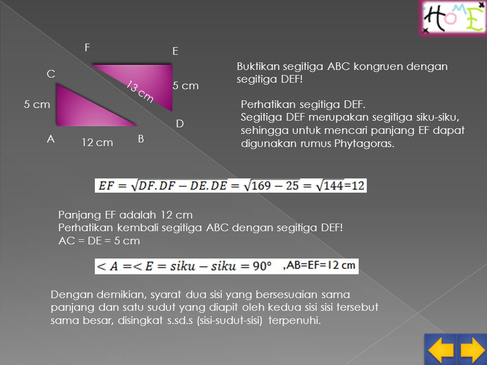 F E. Buktikan segitiga ABC kongruen dengan segitiga DEF! C. 5 cm. 13 cm. 5 cm.