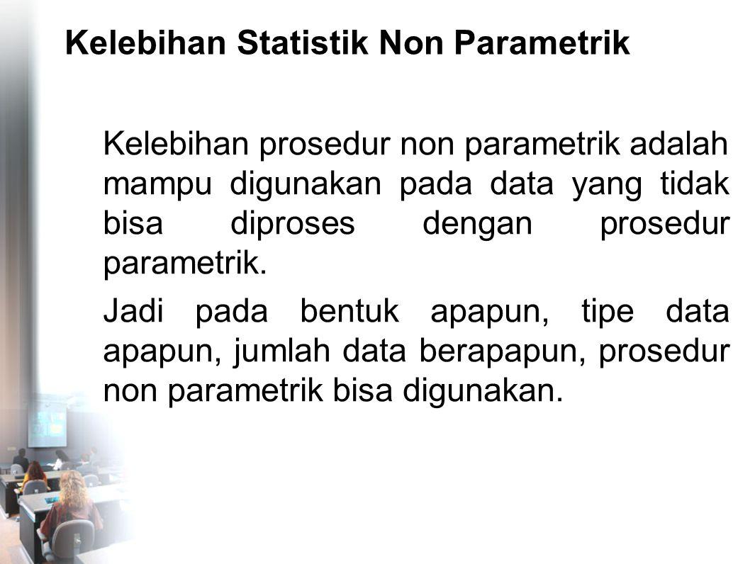 Kelebihan Statistik Non Parametrik