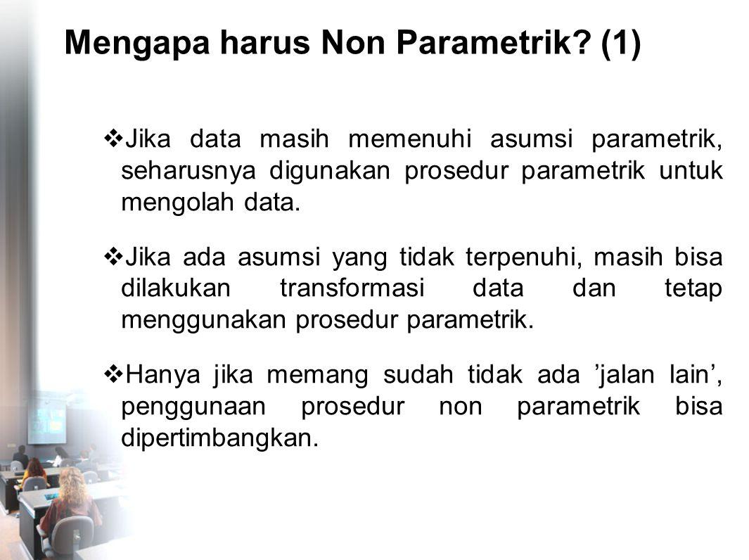 Mengapa harus Non Parametrik (1)