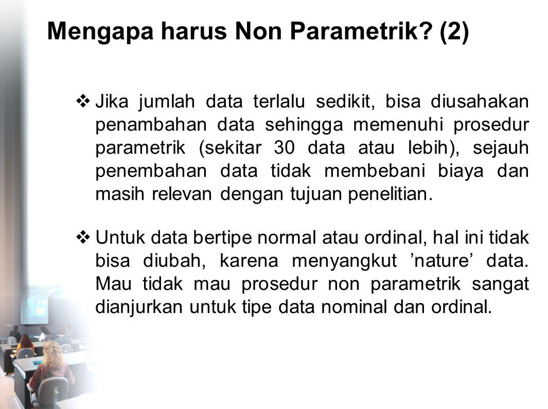Mengapa harus Non Parametrik (2)