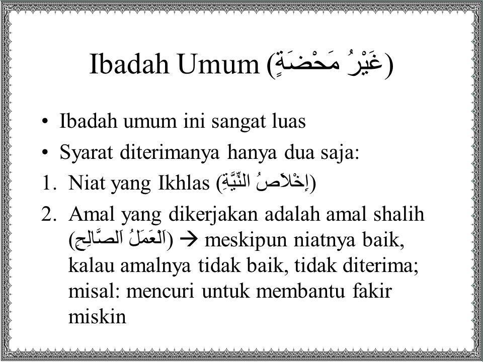 Ibadah Umum (غَيْرُ مَحْضَةٍ)