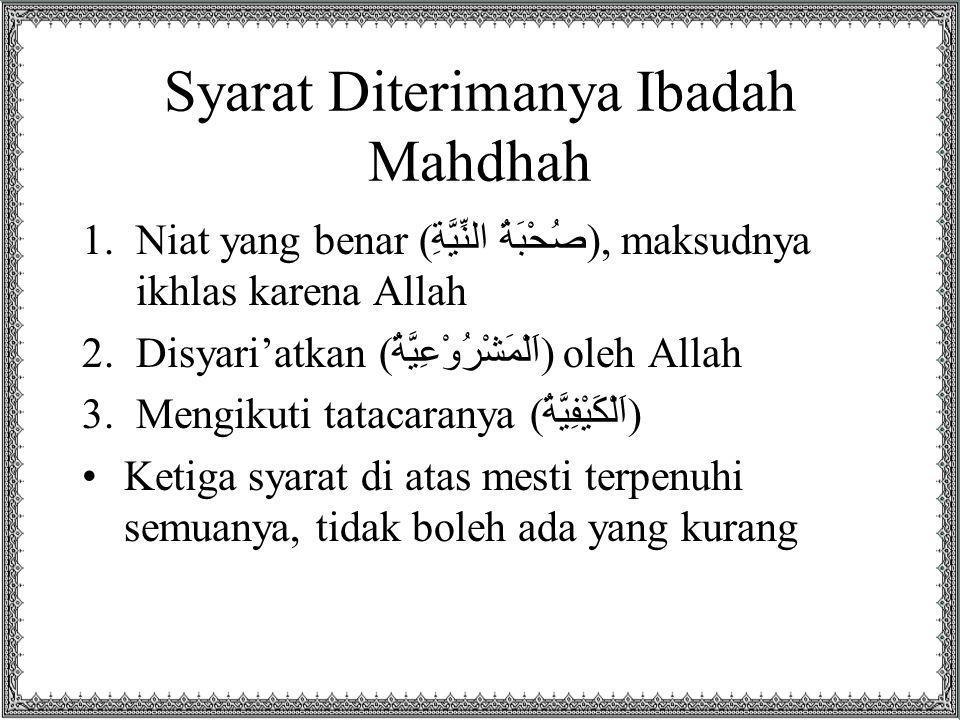 Syarat Diterimanya Ibadah Mahdhah