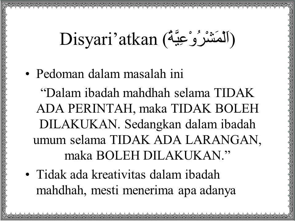 Disyari'atkan (اَلْمَشْرُوْعِيَّةُ)