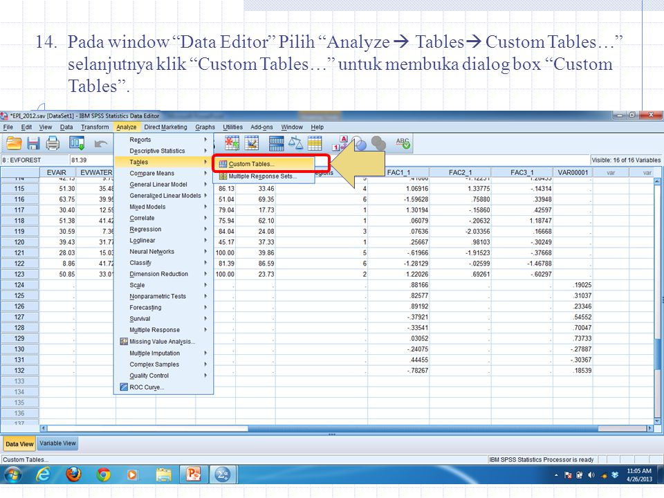 Pada window Data Editor Pilih Analyze  Tables Custom Tables… selanjutnya klik Custom Tables… untuk membuka dialog box Custom Tables .