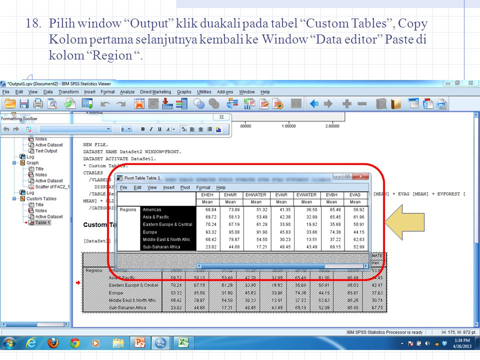 Pilih window Output klik duakali pada tabel Custom Tables , Copy Kolom pertama selanjutnya kembali ke Window Data editor Paste di kolom Region .