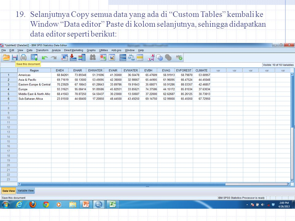 Selanjutnya Copy semua data yang ada di Custom Tables kembali ke Window Data editor Paste di kolom selanjutnya, sehingga didapatkan data editor seperti berikut: