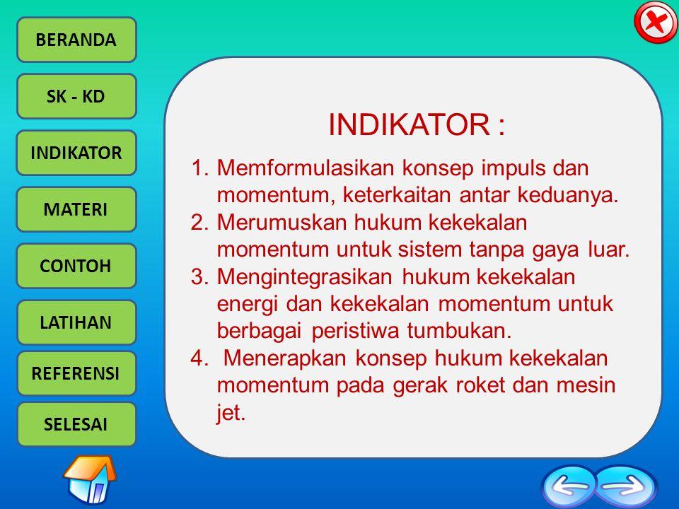 INDIKATOR : Memformulasikan konsep impuls dan momentum, keterkaitan antar keduanya.