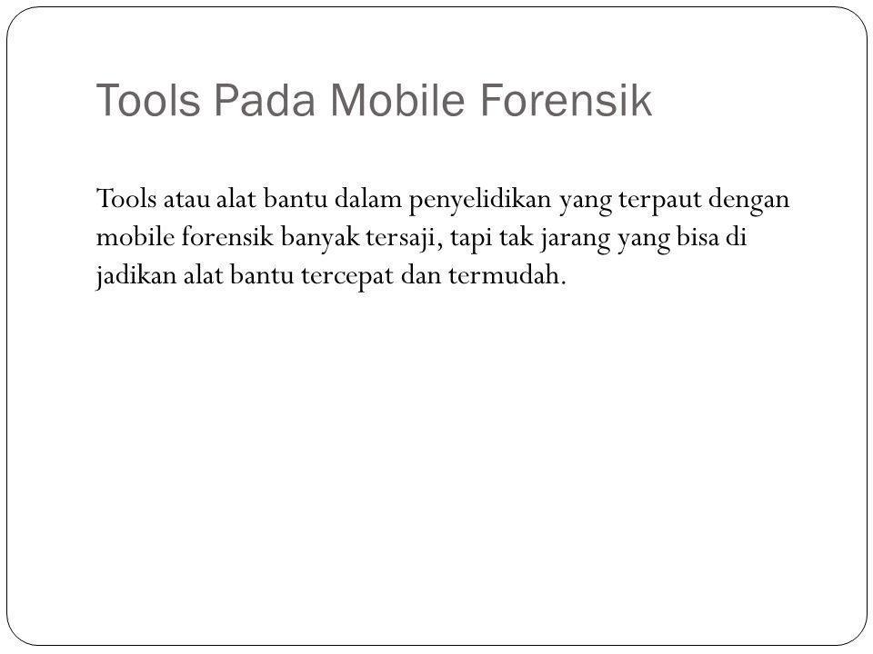 Tools Pada Mobile Forensik