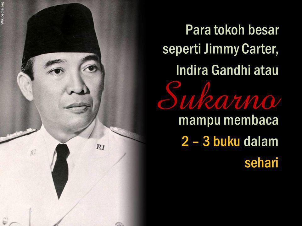Sukarno Para tokoh besar seperti Jimmy Carter, Indira Gandhi atau