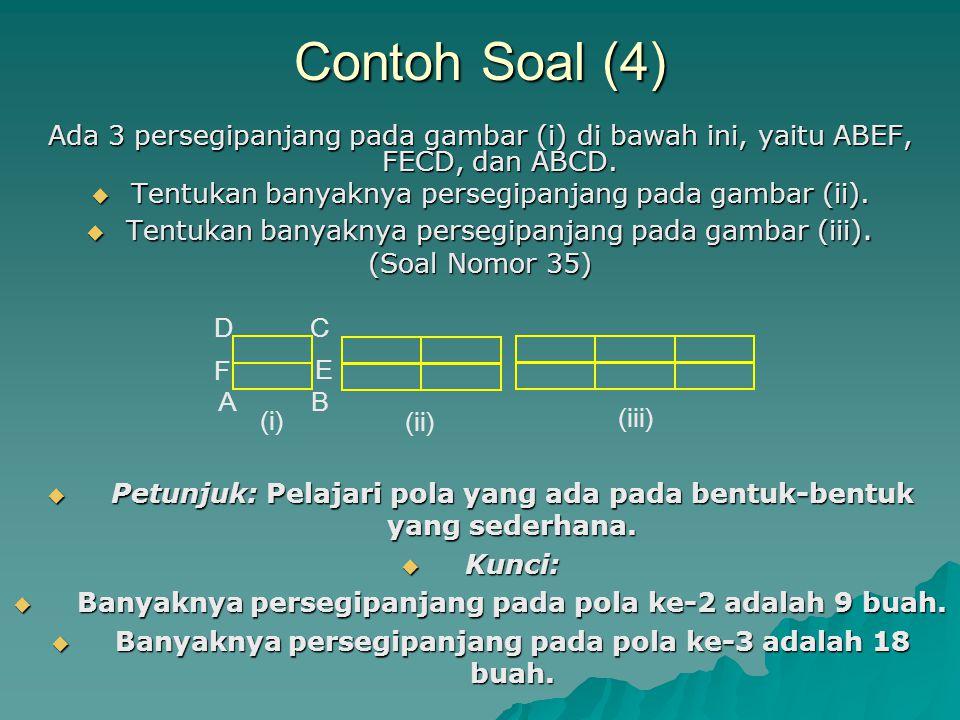 Contoh Soal (4) Ada 3 persegipanjang pada gambar (i) di bawah ini, yaitu ABEF, FECD, dan ABCD. Tentukan banyaknya persegipanjang pada gambar (ii).