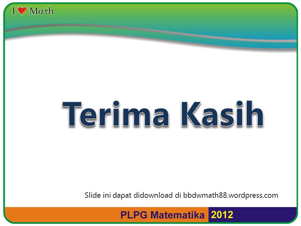 Terima Kasih Slide ini dapat didownload di bbdwmath88.wordpress.com