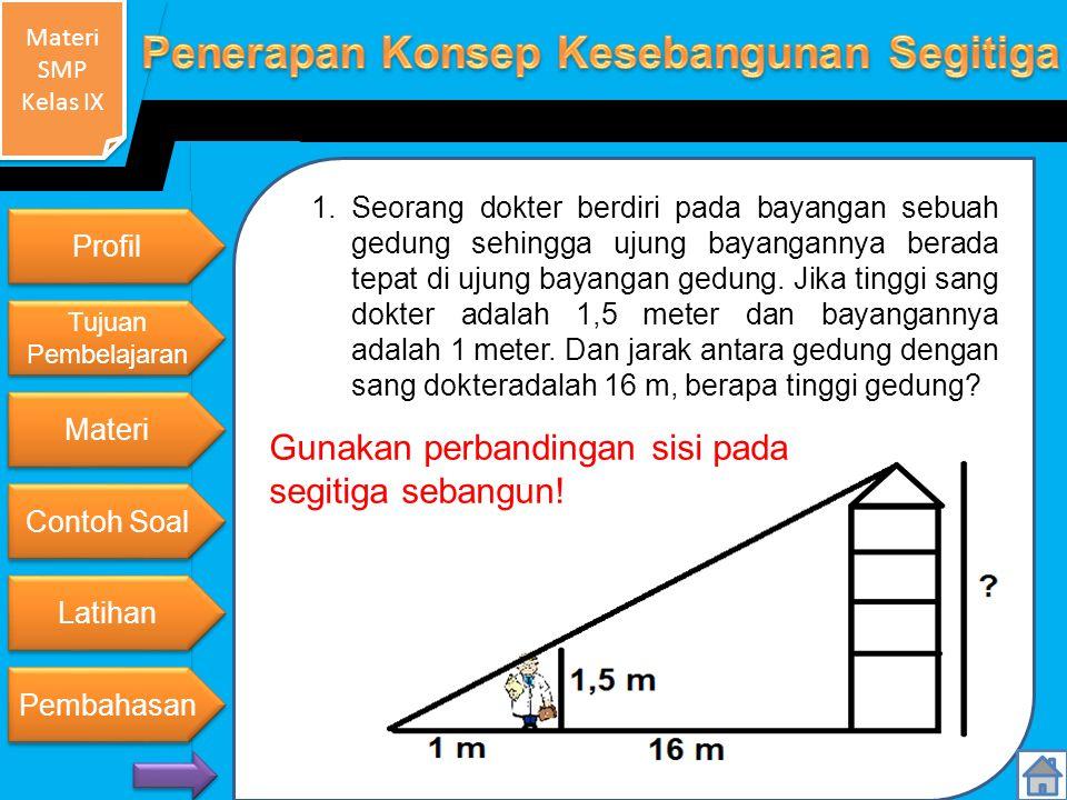 Gunakan perbandingan sisi pada segitiga sebangun!