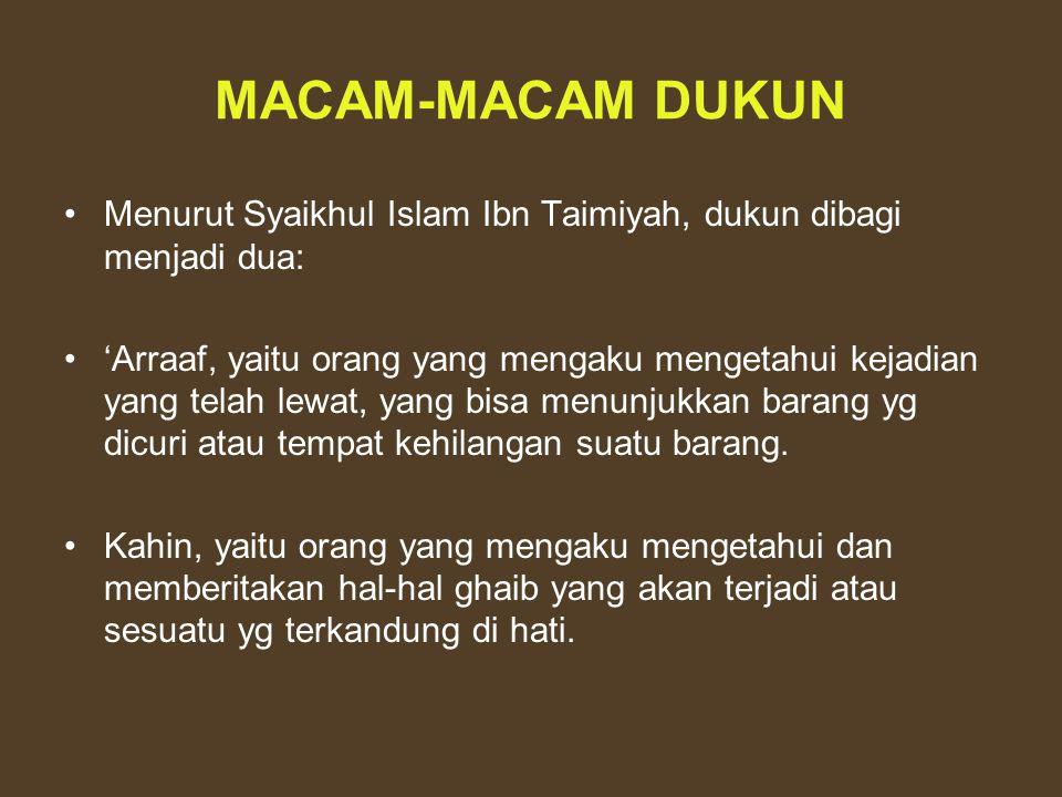 MACAM-MACAM DUKUN Menurut Syaikhul Islam Ibn Taimiyah, dukun dibagi menjadi dua: