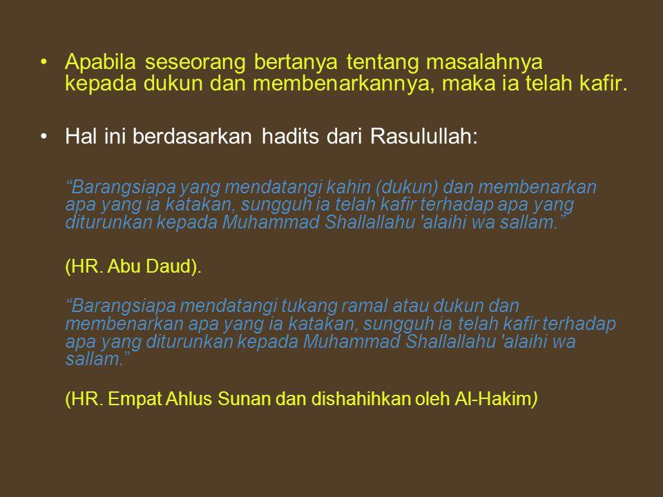 Hal ini berdasarkan hadits dari Rasulullah:
