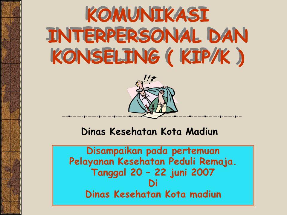 KOMUNIKASI INTERPERSONAL DAN KONSELING ( KIP/K )