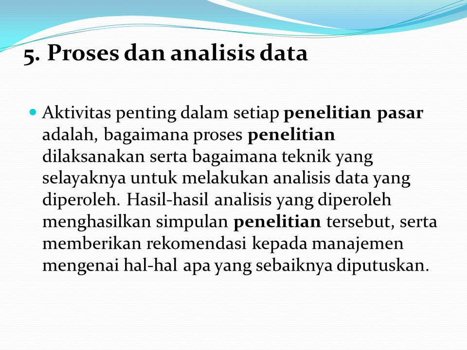 5. Proses dan analisis data