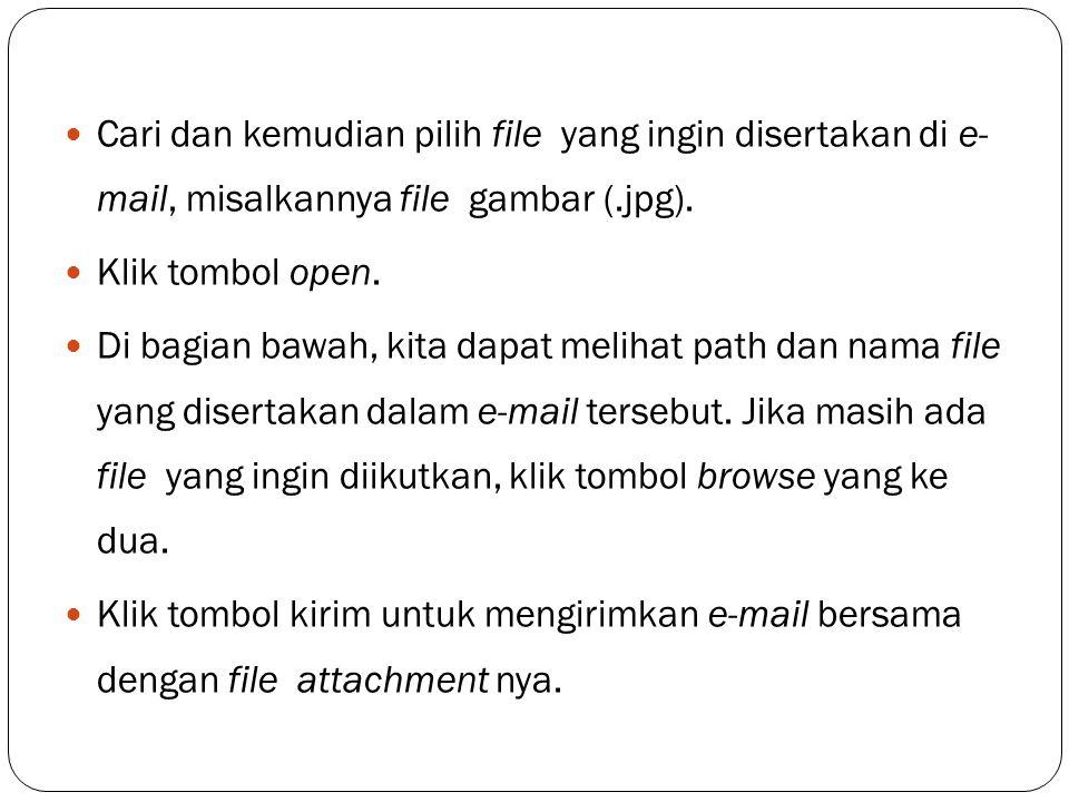 Cari dan kemudian pilih file yang ingin disertakan di e- mail, misalkannya file gambar (.jpg).